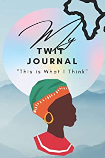 "My TWIT Journal: ""This is What I Think"" (Black/African/African American Women) (My TWIT (""This is What I Think"") Women's J..."