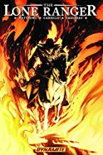 The Lone Ranger Volume 3: Scorched Earth (v. 3)