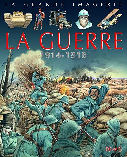 La guerre : 1914-1918 (LA GRANDE IMAGERIE)