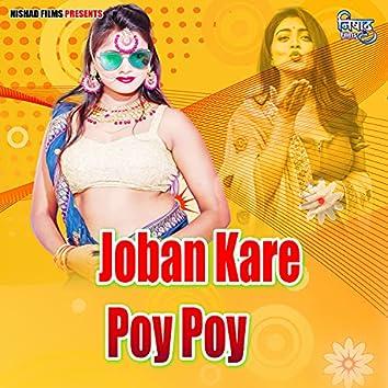 Joban Kare Poy Poy