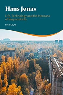 Hans Jonas: Life, Technology and the Horizons of Responsibility