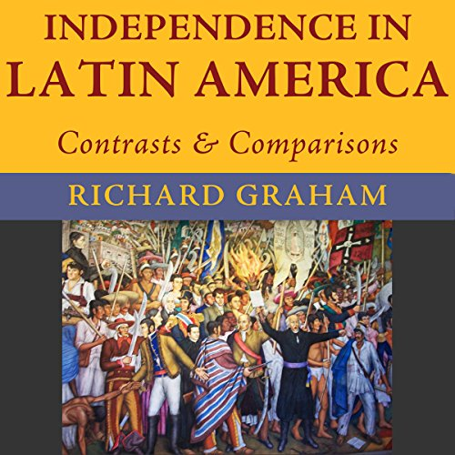 Independence in Latin America: Contrasts and Comparisons audiobook cover art