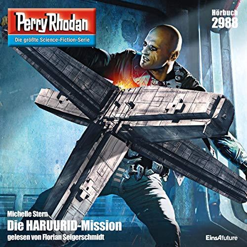 Die HARUURID-Mission     Perry Rhodan 2988              Autor:                                                                                                                                 Michelle Stern                               Sprecher:                                                                                                                                 Florian Seigerschmidt                      Spieldauer: 3 Std. und 55 Min.     5 Bewertungen     Gesamt 3,6