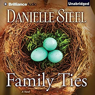 Family Ties     A Novel              By:                                                                                                                                 Danielle Steel                               Narrated by:                                                                                                                                 Susan Ericksen                      Length: 10 hrs and 13 mins     25 ratings     Overall 4.2