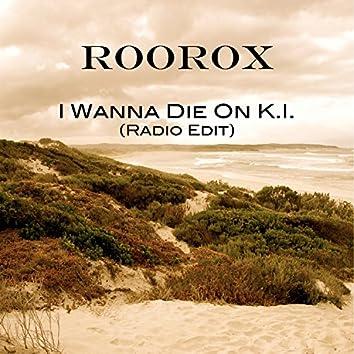 I Wanna Die On K.I. (Radio edit)