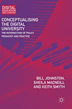 Conceptualising the Digital University: The Intersection of Policy, Pedagogy and Practice (Digital Education and Learning)