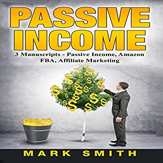 Passive Income: 3 Manuscripts - Passive Income, Affiliate Marketing, Amazon FBA audiobook cover art