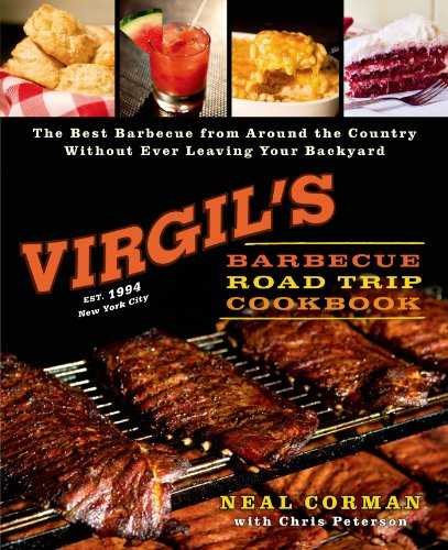 Virgil's Barbecue Road Trip Cookbook: The Best Barbecue From Around the Country Without Ever Leaving Your Backyard (English Edition)