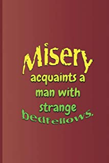 Misery Acquaints a Man with Strange Bedfellows.: A Quote from the Tempest by William Shakespeare