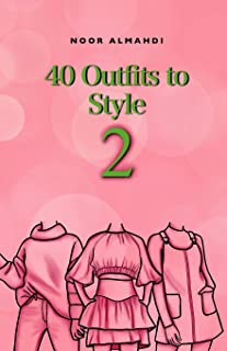 40 Outfits to Style (2): Design Your Style Workbook Second Edition: Winter, Summer, Fall outfits and More - Drawing Workbo...