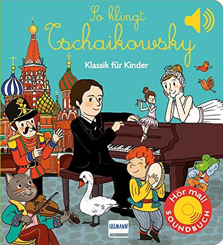 So klingt Tschaikowsky: Klassik für Kinder (Soundbuch)