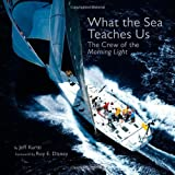 What the Sea Teaches Us: The Crew of the Morning Light (Disney Editions Deluxe)