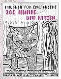 200 Hunde und Katzen - Malbuch für Erwachsene - Dalmatiner, Somali, amerikanische Eskimohunde, Sibirische Waldkatze, englische Foxhounds, andere
