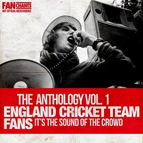 England Cricket Team Fans: The Anthology, Vol. 1 [Explicit]