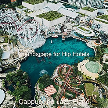 Soundscape for Hip Hotels