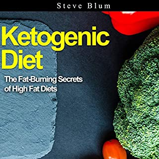 Ketogenic Diet: The Fat-Burning Secrets of High Fat Diets, Volume 1 cover art
