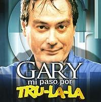Mi Paso Por Tru La La by Gary