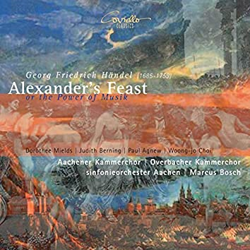 George Frideric Handel: Alexander's Feast or the Power of Music