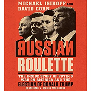 Russian Roulette                   Written by:                                                                                                                                 David Corn,                                                                                        Michael Isikoff                               Narrated by:                                                                                                                                 Peter Ganim                      Length: 12 hrs and 19 mins     59 ratings     Overall 4.7