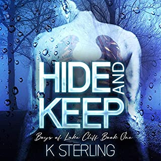 Hide and Keep     Boys of Lake Cliff, Book 1              By:                                                                                                                                 K. Sterling                               Narrated by:                                                                                                                                 Mr. Sterling                      Length: 4 hrs and 39 mins     3 ratings     Overall 4.0