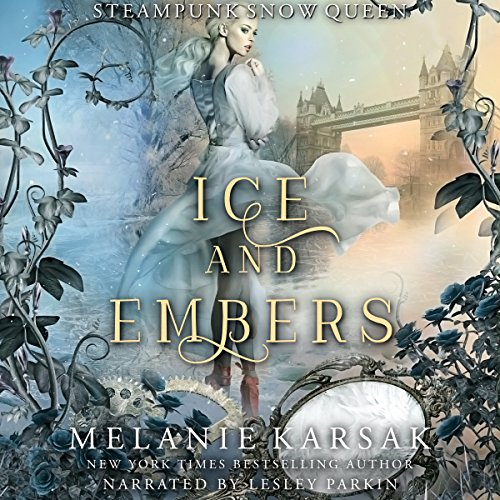 Ice and Embers: Steampunk Snow Queen     Steampunk Fairy Tales              By:                                                                                                                                 Melanie Karsak                               Narrated by:                                                                                                                                 Lesley Parkin                      Length: 7 hrs and 1 min     1 rating     Overall 5.0