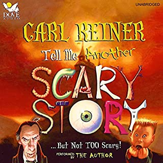 Tell Me Another Scary Story     ...But Not TOO Scary!              By:                                                                                                                                 Carl Reiner                               Narrated by:                                                                                                                                 Carl Reiner                      Length: 9 mins     2 ratings     Overall 4.0