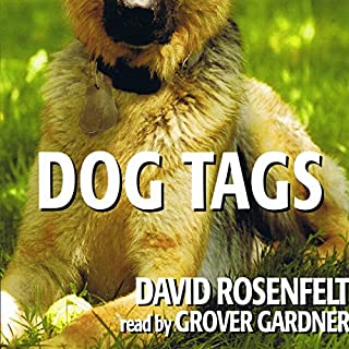 Dog Tags                   Written by:                                                                                                                                 David Rosenfelt                               Narrated by:                                                                                                                                 Grover Gardner                      Length: 8 hrs and 8 mins     1 rating     Overall 5.0