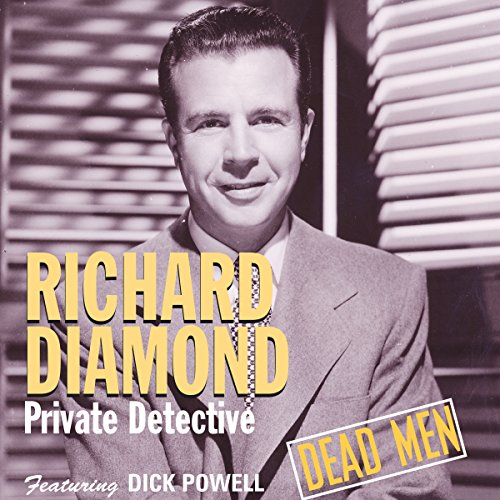 Richard Diamond, Private Detective: Dead Men audiobook cover art