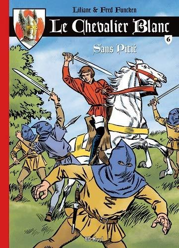 Le chevalier blanc, Tome 6 : Sans pitié