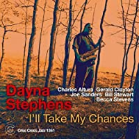 I'll Take My Chances by Dayna Stephens (2013-09-17)