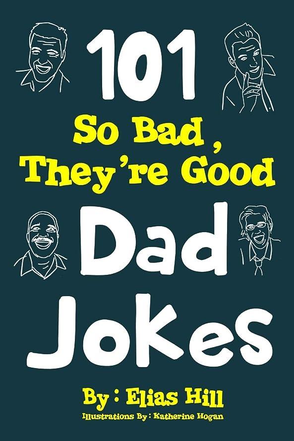 詐欺師不定不承認101 So Bad, They're Good Dad Jokes
