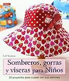 Sombreros, Gorras Y Viseras Para Niños (El Libro De..)
