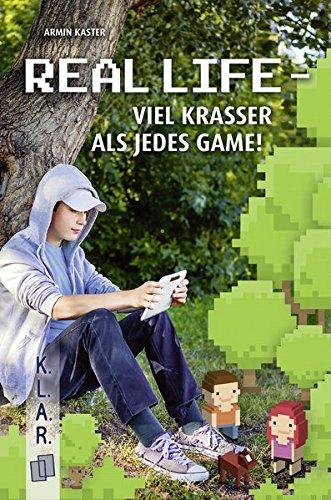 K.L.A.R.-Taschenbuch: Real Life - viel krasser als jedes Game!