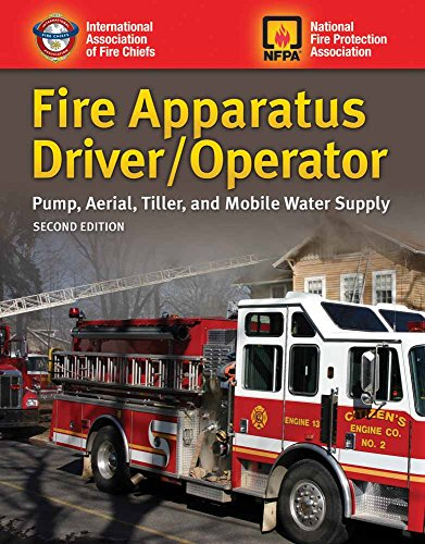 Fire Apparatus Driver/Operator: Pump, Aerial, Tiller, and Mobile Water Supply