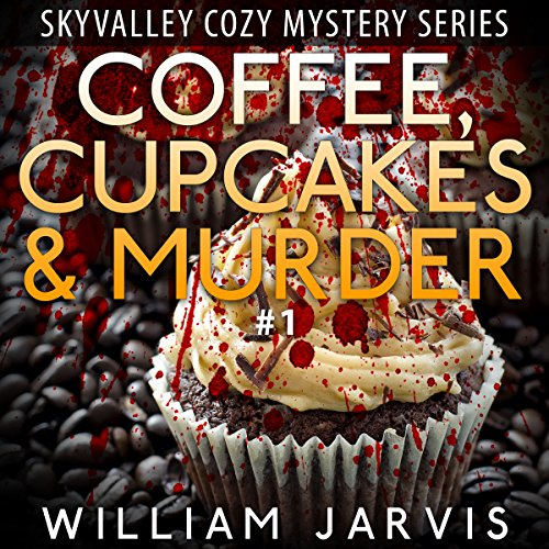Coffee, Cupcakes and Murder: Sky Valley Cozy Mystery, Book 1 audiobook cover art