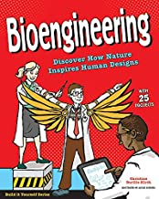Bioengineering: Discover How Nature Inspires Human Designs With 25 Projects (Build It Yourself) (English Edition)