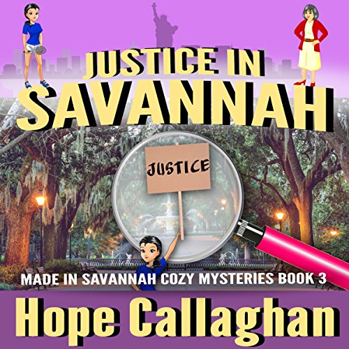 Justice in Savannah: Made in Savannah Cozy Mysteries Series, Volume 3 audiobook cover art
