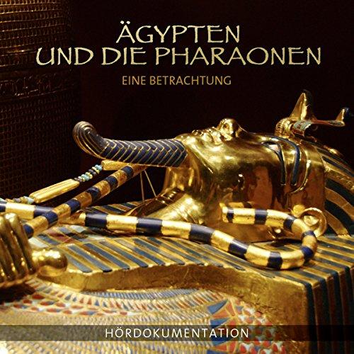 Ägypten und die Pharaonen - Eine Betrachtung Titelbild