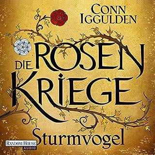 Sturmvogel     Die Rosenkriege 1              Autor:                                                                                                                                 Conn Iggulden                               Sprecher:                                                                                                                                 Frank Arnold                      Spieldauer: 15 Std. und 51 Min.     119 Bewertungen     Gesamt 4,1