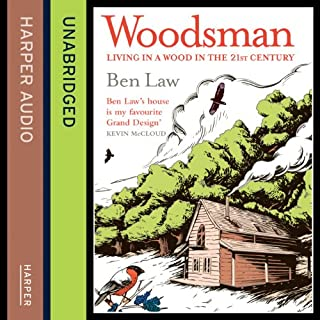 Woodsman                   By:                                                                                                                                 Ben Law                               Narrated by:                                                                                                                                 Ben Law                      Length: 4 hrs and 7 mins     55 ratings     Overall 4.5