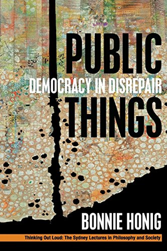 Public Things: Democracy in Disrepair (Thinking Out Loud: The Sydney Lectures in Philosophy and Society)