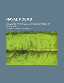 Naval Poems; Pleasures of the Naval Life and the Battle of Trafalgar