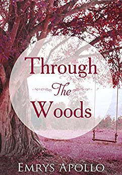 Through The Woods by [Emrys Apollo]