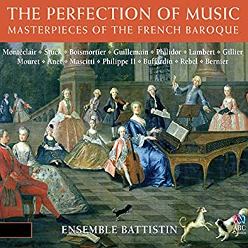 The Perfection Of Music: Masterpieces Of The French Baroque