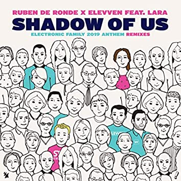 Shadow Of Us (Electronic Family 2019 Anthem) (Remixes)