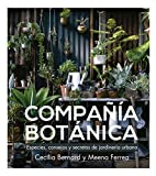 Compañía Botánica: Especies, consejos y secretos de jardinería urbana