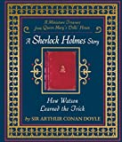 How Watson Learned the Trick: A Sherlock Holmes Story - Miniature Queen Mary€™s Dollhouse Facsimile Book