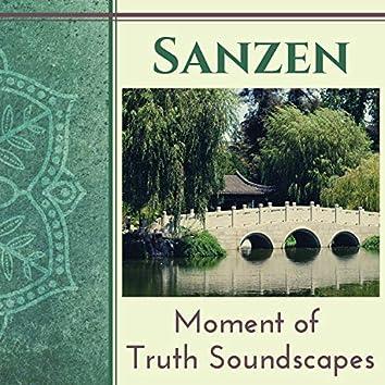Sanzen - Moment of Truth Soundscapes