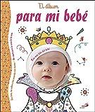 El álbum para mi bebé: Un regalo para la reina de la casa (Mi familia y yo)