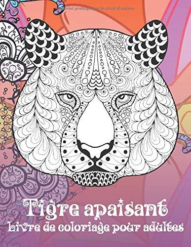 Tigre apaisant - Livre de coloriage pour adultes 🐯